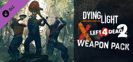 Dying Light – Left 4 Dead 2 Weapon Pack