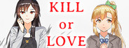 Kill or Love