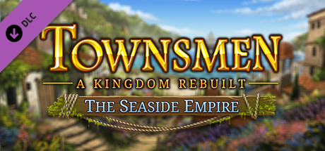 Townsmen  A Kingdom Rebuilt The Seaside Empire Capa