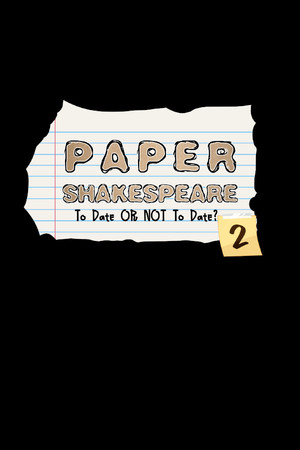 Paper Shakespeare: To Date or Not To Date? 2 poster image on Steam Backlog