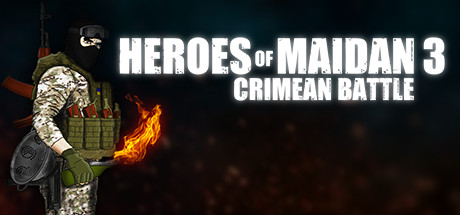 Heroes Of Maidan 3: Crimean Battle
