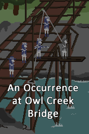 An Occurrence at Owl Creek Bridge poster image on Steam Backlog