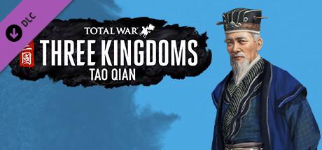 Total War: THREE KINGDOMS - Tao Qian