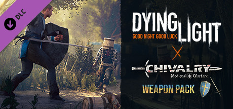 Dying Light – Chivalry Weapon Pack