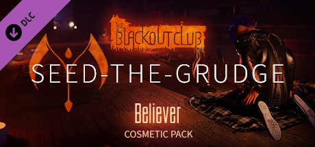 The Blackout Club: SEED-THE-GRUDGE Pack