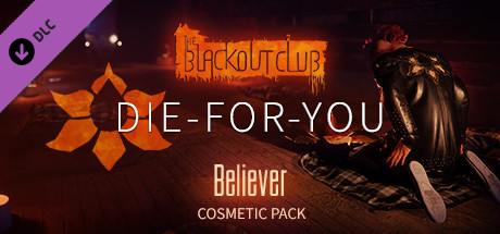 The Blackout Club: DIE-FOR-YOU Pack
