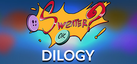 SWEATER? OK! - The Dilogy