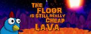 The Floor Is Still Really Cheap Lava