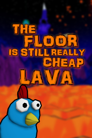 The Floor Is Still Really Cheap Lava poster image on Steam Backlog