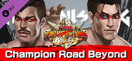 Fire Pro Wrestling World - Fighting Road: Champion Road Beyond Free Download