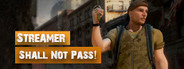 Streamer Shall Not Pass!
