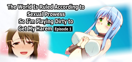 The World Is Ruled According to Sexual Prowess So I'm Playing Dirty to Get My Harem EP1