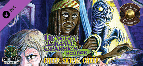 Fantasy Grounds - Dungeon Crawl Classics Horror #5: Creep, Skrag, Creep! (DCC)