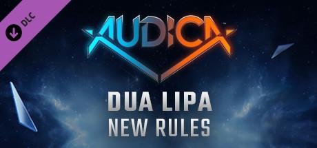 "Купить AUDICA - Dua Lipa - ""New Rules"" (DLC)"