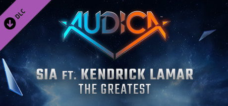 """Купить AUDICA - Sia ft. Kendrick Lamar - """"The Greatest"""" (DLC)"""