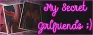 My Secret Girlfriends ;)