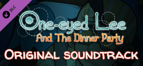 One-Eyed Lee and the Dinner Party Original Soundtrack