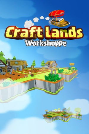 Craftlands Workshoppe - Third Person Resource Management and Trading RPG poster image on Steam Backlog