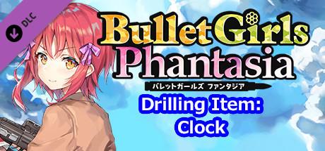 Bullet Girls Phantasia - Drilling Item: Clock