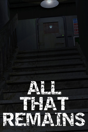 All That Remains: Part 1 poster image on Steam Backlog