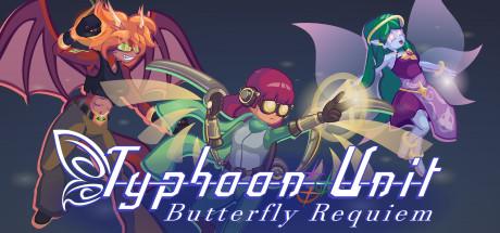 Typhoon Unit ~ Butterfly Requiem
