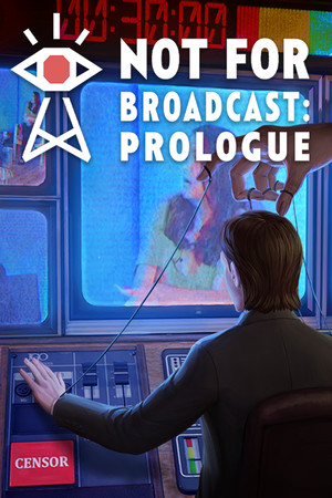 Not For Broadcast: Prologue poster image on Steam Backlog