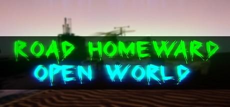 ROAD HOMEWARD: Open world