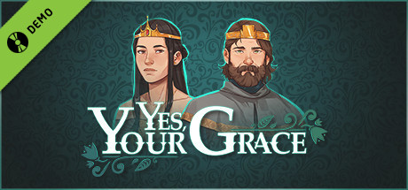 Yes, Your Grace Demo