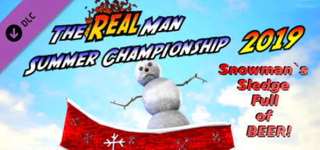 The Real Man Summer Championship 2019 - Snowman's Sledge Full of BEER!