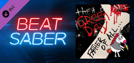 Beat Saber - Green Day - Father of All...