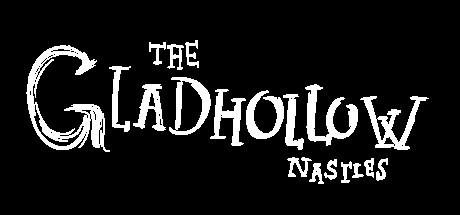 The Gladhollow Nasties