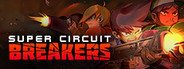 SUPER CIRCUIT BREAKERS