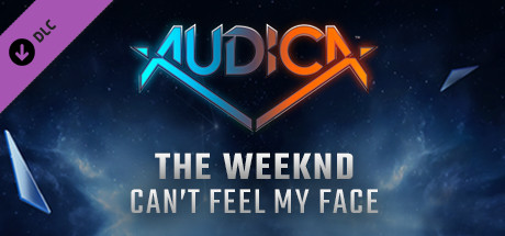 """Купить AUDICA - The Weeknd - """"Can't Feel My Face"""" (DLC)"""