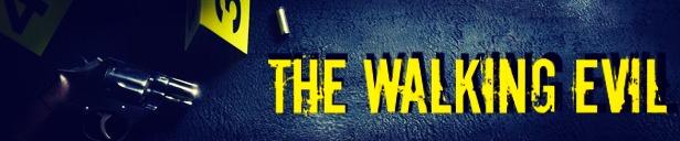 The Walking Evil