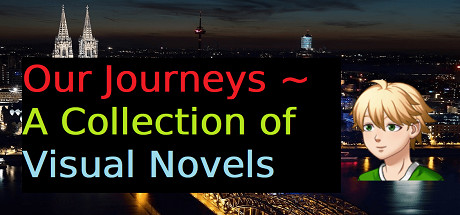 Our Journeys ~ A Collection of Visual Novels