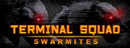 Terminal squad: Swarmites