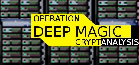 Operation Deep Magic: Cryptanalysis