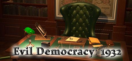 Evil Democracy: 1932 Free Download