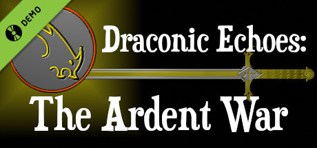 Draconic Echoes: The Ardent War Demo