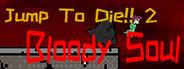 Jump To Die 2 - Bloody Soul