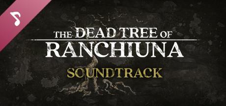 The Dead Tree of Ranchiuna Soundtrack