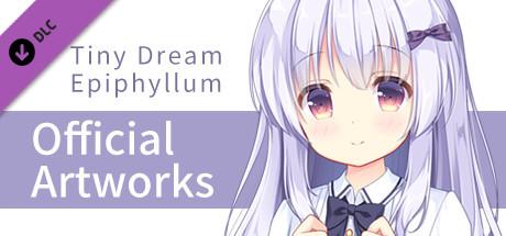Tiny Dream Epiphyllum - Official Artworks