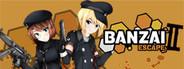 Banzai Escape 2