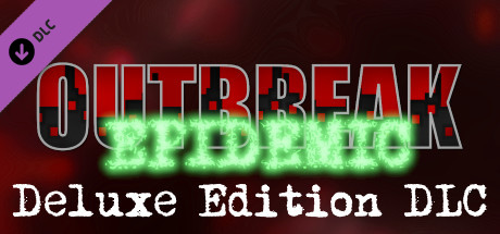 Outbreak: Epidemic - Deluxe Edition DLC
