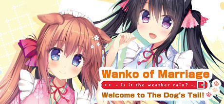 Wanko of Marriage ~Welcome to The Dog's Tail!~
