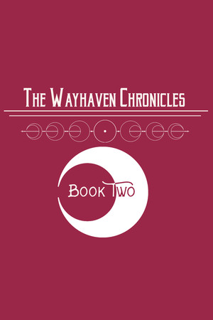 Wayhaven Chronicles: Book Two poster image on Steam Backlog