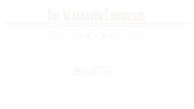 Wayhaven Chronicles: Book Two logo