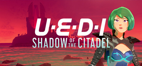 UEDI: Shadow of the Citadel