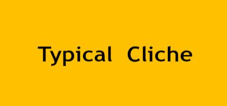 Typical Cliche