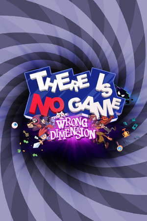 There Is No Game : Wrong Dimension poster image on Steam Backlog